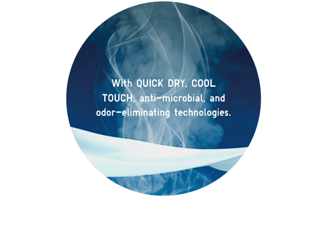 BODY3 - QUICK DRY, COOL TOUCH, ANTI-MICROBIAL AND ODOR-ELIMINATING TECHNOLOGIES.